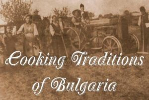 Cooking Traditions of Bulgaria, First Edition is NOW on SALE in Limited Print